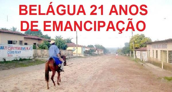 PARABÉNS PELOS 21 ANOS DA CIDADE DE BELÁGUA NO MARANHÃO.