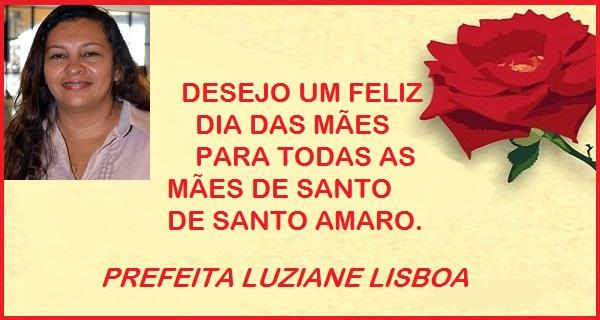 PREFEITA LUZIANE LISBOA DE SANTO AMARO PARABENIZA TODAS AS MÃES.
