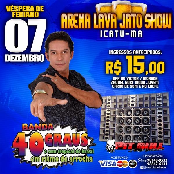 Não percam Banda 40 Graus na cidade de Icatu na Arena Lava Jato Show.